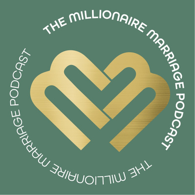 Millionaire Marriage Podcast